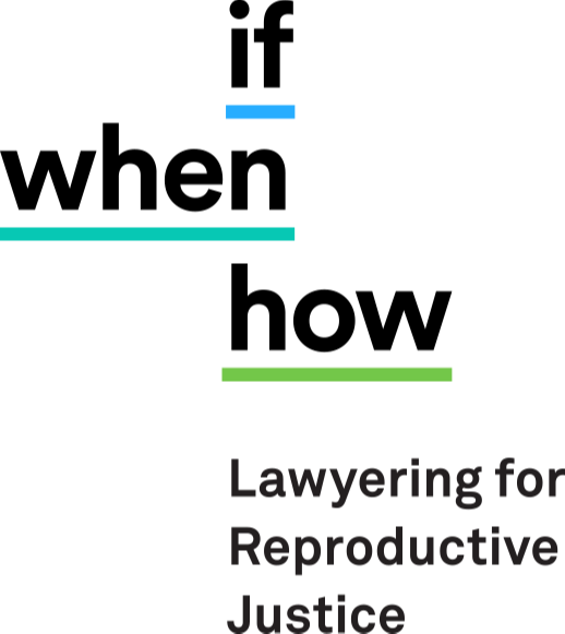 Logo of If/When/How: Lawyering for Reproductive Justice