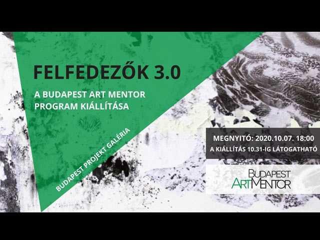 Felfedezők 3.0 - A Budapest Art Mentor kiállítása