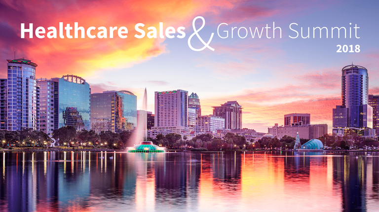 The Healthcare Sales & Growth Summit 2018 – What You Need To Know Now