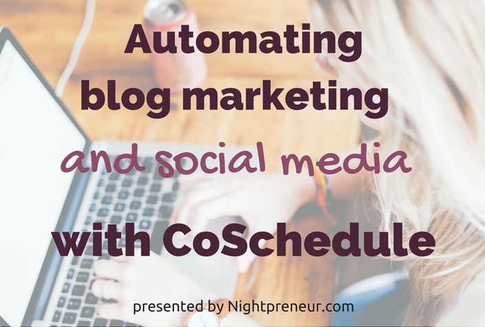 Xn1xb0tmqtyvjtijlndg automating%20blog%20marketing%20and%20social%20media%20with%20coschedule
