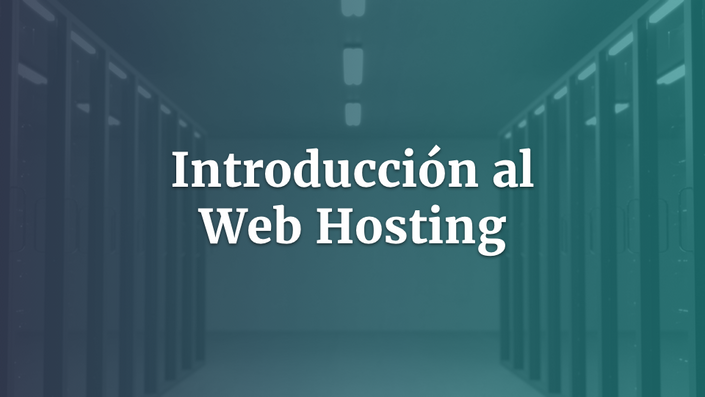 Introducción al Web Hosting