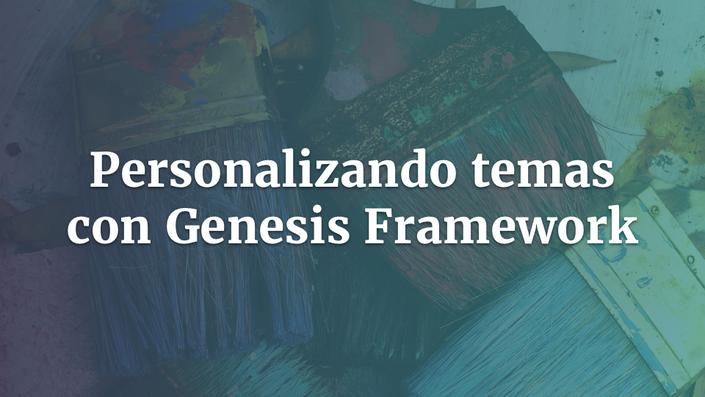 Personalizando Temas con Genesis Framework