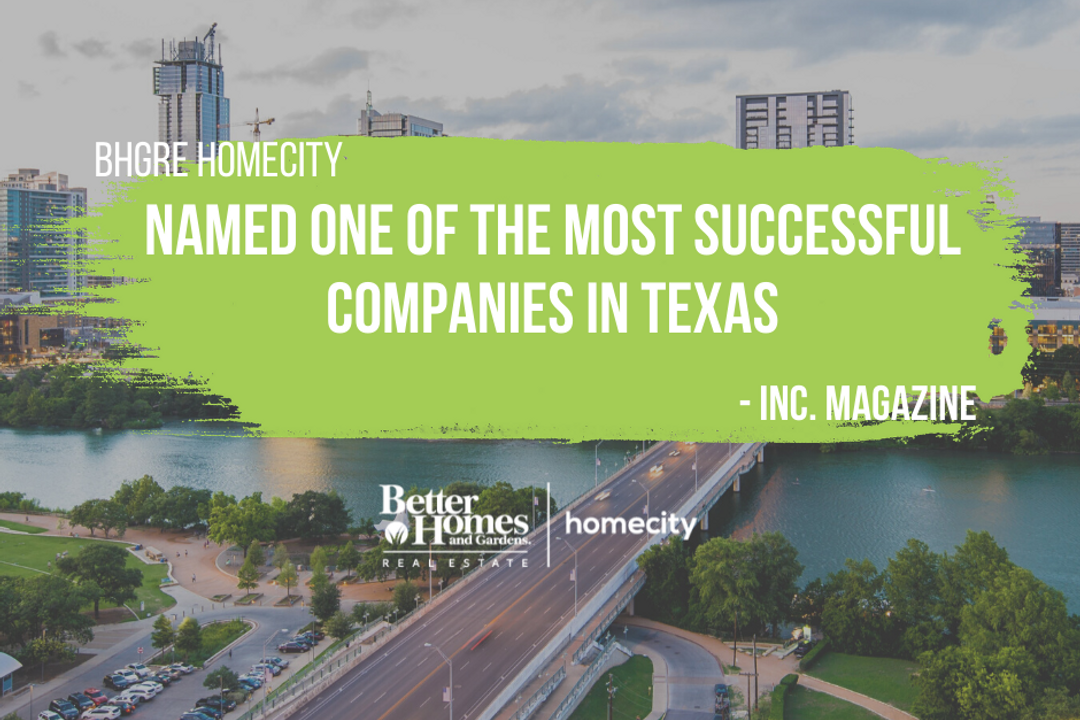Better Homes and Gardens Real Estate HomeCity Recognized as One of the Most Successful Companies in Texas by Inc Magazine