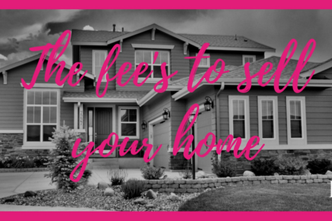 The fee's to sell your house