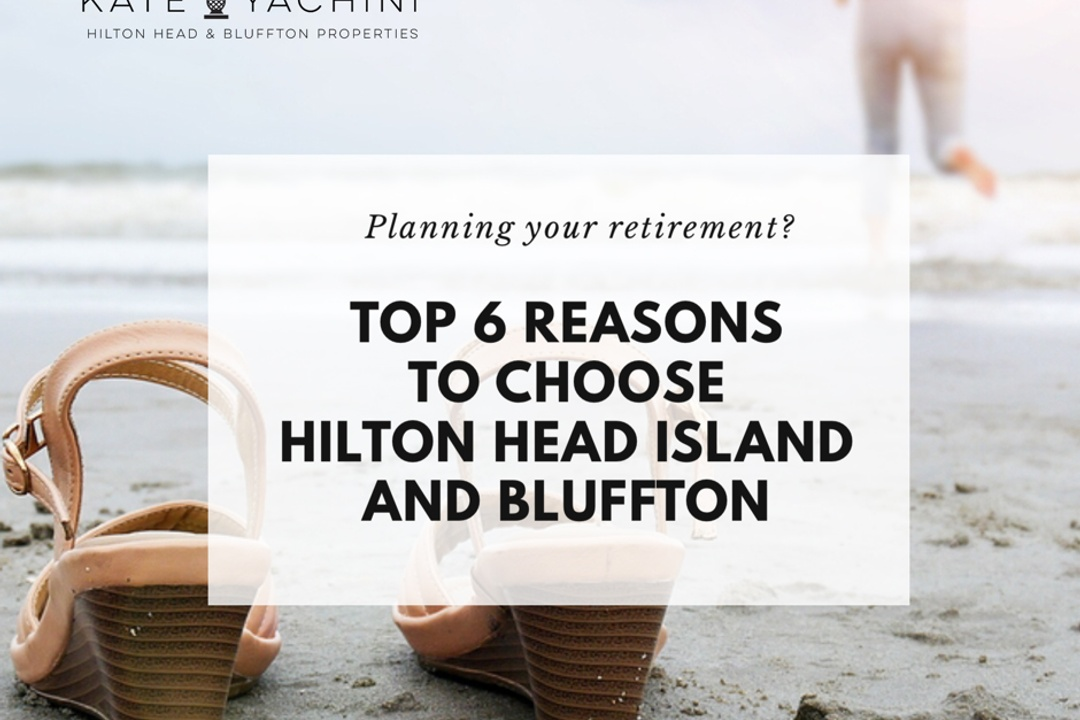 Top 6 Reasons to Choose Hilton Head Island & Bluffton for Retirement