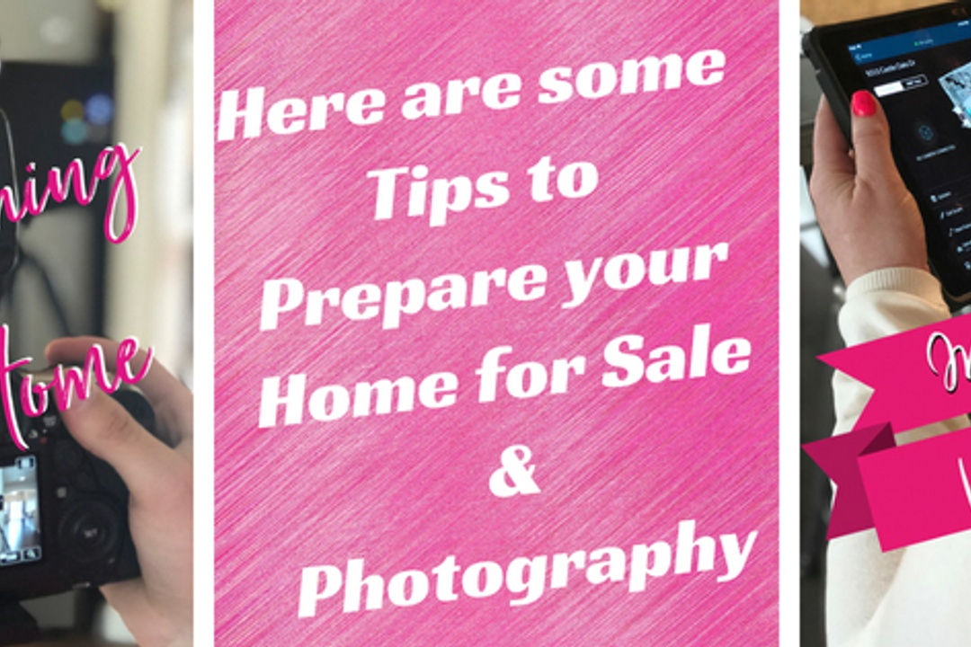 Tips to Prepare your Home for Sale and Photography!