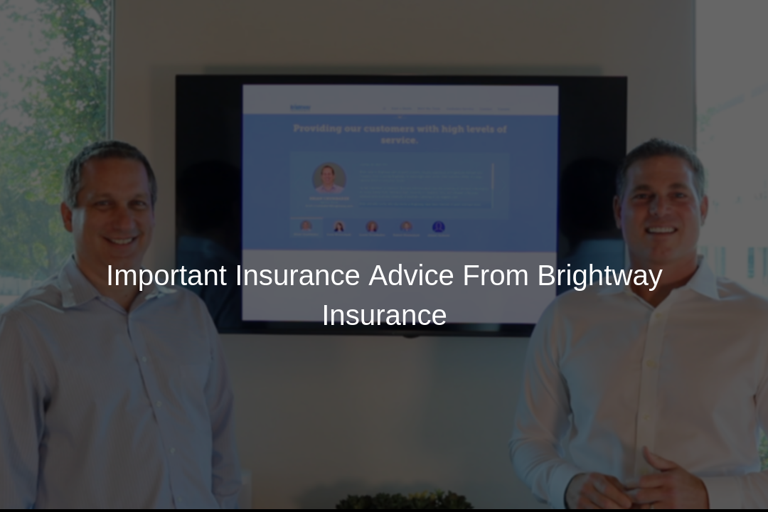 Sound Insurance Advice From Brian Crumbaker With Brightway Insurance