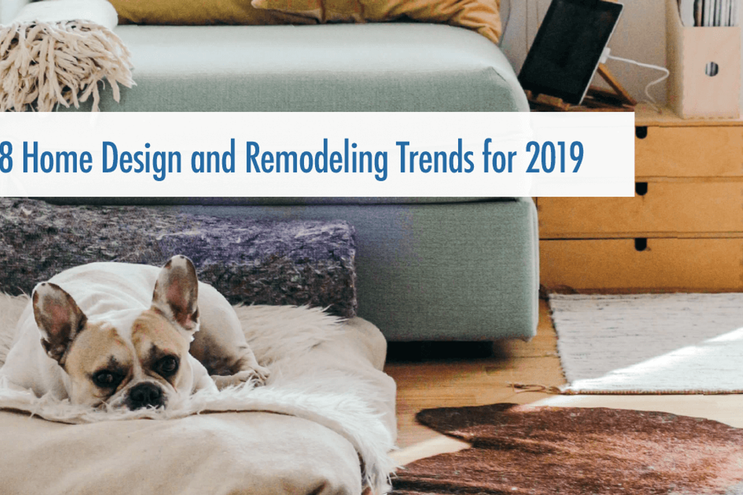 Thinking of selling: Top 8 Design and Remodeling Trends for 2019
