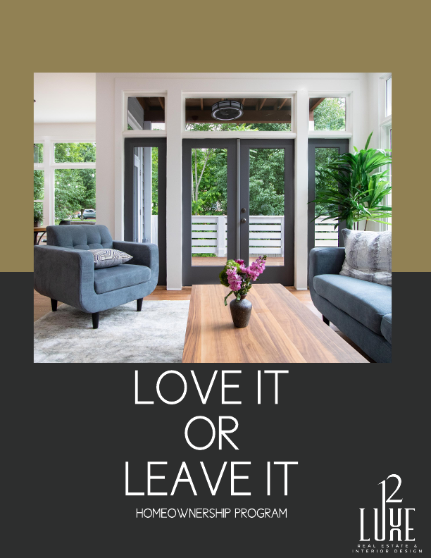 12LUXE Love It or Leave It Program