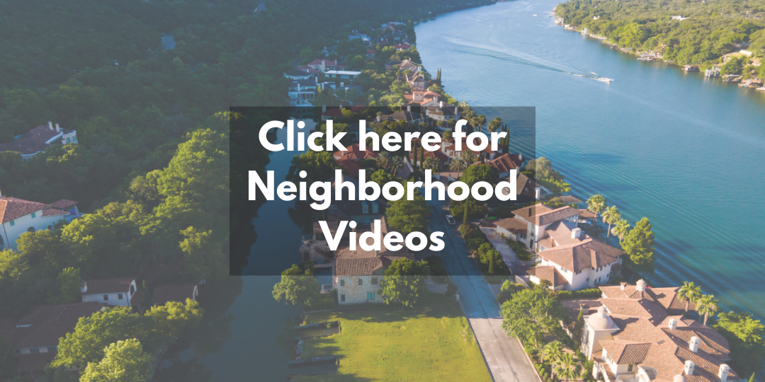 Click here for Neighborhood Videos