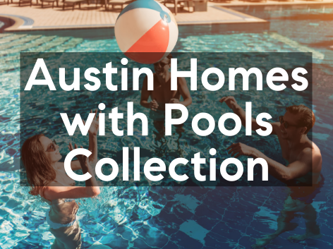 Austin Homes with Pools