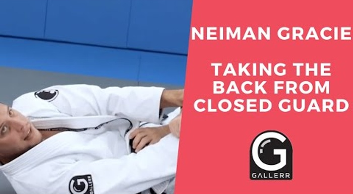 Neiman Gracie: Taking the back from the closed guard