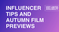 Influencer Tips and Autumn Film Previews