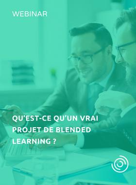 Qu'est-ce qu'un vrai projet de blended learning ?