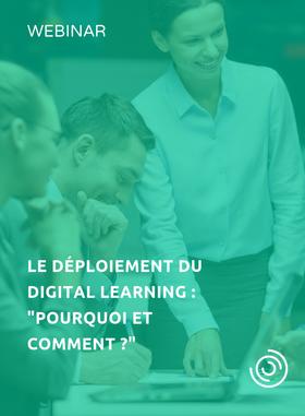 """Le déploiement du digital learning : """"pourquoi et comment ?"""""""