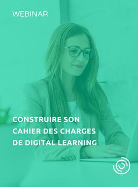 Constituer son cahier des charges de Digital Learning