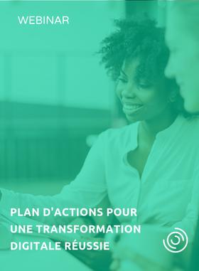 Plan d'actions pour une transformation digitale réussie