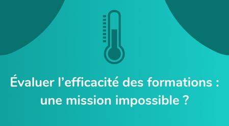 Évaluer l'efficacité des formations: une mission impossible ?
