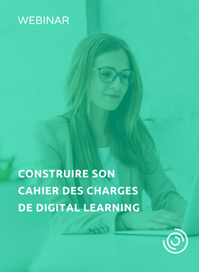 Constituer son cahier des charges de Digital Learning