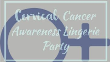 Cervical Cancer Awareness Lingerie Party