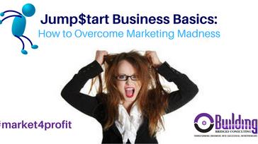 Jump$tart Business Basics: Marketing Madness