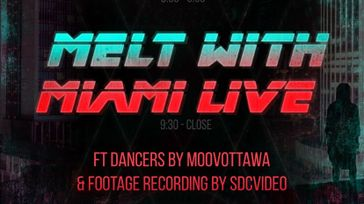 MELT WITH MIAMI LIVE-Music Release/Going Away show