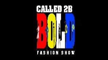 Called 2B Bold Annual Fashion Show