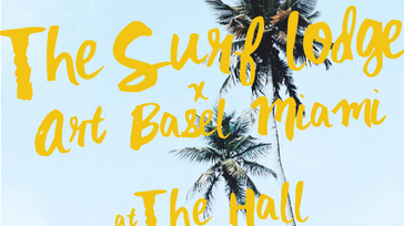 ART BASEL x The Surf Lodge x W Bungalow Takeover x PopUp