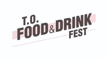 T.O. Food & Drink Fest