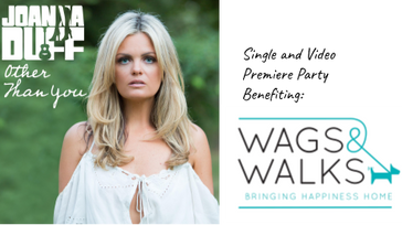Joanna Duff Video Premiere benefiting Wags & Walks
