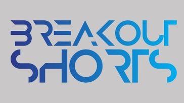 Breakout Shorts Film Festival