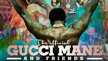 Gucci Mane And Friends