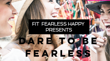 Dare to Be Fearless 2017