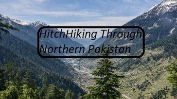 Hitchhiking through Northern Pakistan
