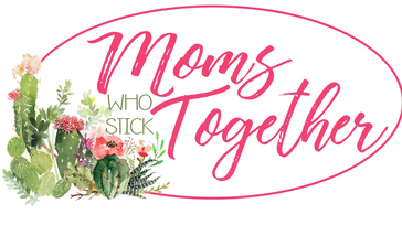 Moms Who Stick Together 2019 Conference