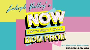 Lehigh Valley Mom Prom