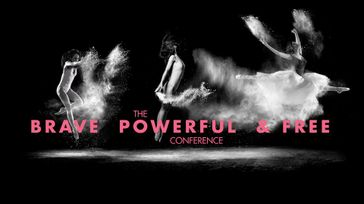 The Brave, Powerful & Free Conference