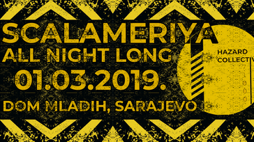 Scalameriya @Dom Mladih [all night long]