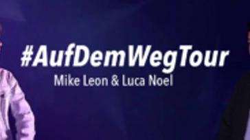 #AufDemWeg Tour 2017 - Mike Leon & Luca Noel