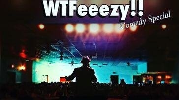 WTFeeezy!! Comedy Premiere