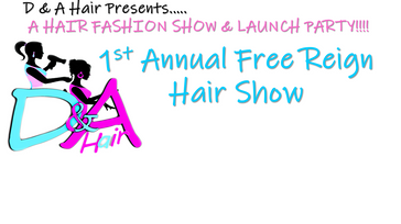 1st ANNUAL FREE REIGN HAIR FASHION SHOW