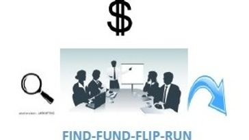 Find It , Fund It , Flip It or Run It