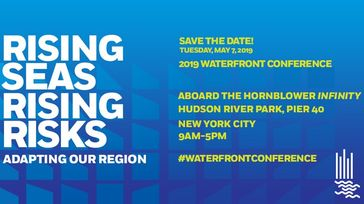 2019 Waterfront Conference - Rising Seas, Rising Risks: Adapting Our Region