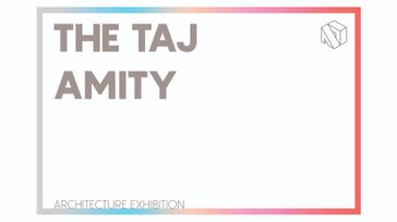 The Taj Amity Architecture Exhibition