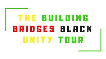 Building Bridges Black Unity Tour