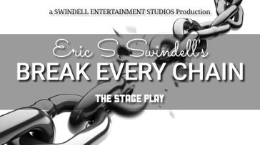 BREAK EVERY CHAIN - The Stage Play