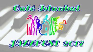 Jazzfest 2017 At Café Istanbul