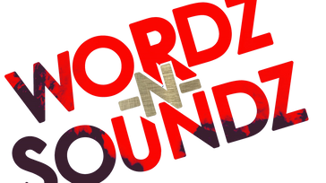 WORDZ-N-SOUNDZ Presents: