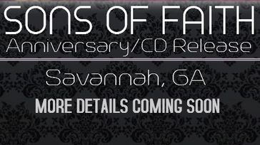 SONS OF FAITH ANNIVERSARY AND CD RELEASE