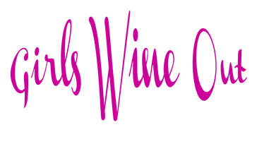 4th Annual Girls Wine Out - Time to be BOLD